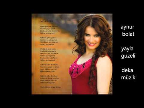 Aynur Bolat - Yayla Güzeli (Deka Müzik)
