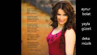 Aynur Bolat - Yayla Güzeli (Deka Müzik) Resimi