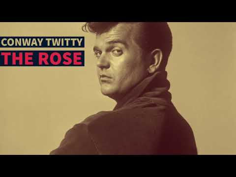 Conway Twitty - The Rose (Remastered 2018)