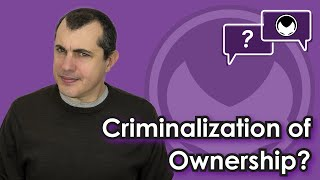 Bitcoin Q&A: Criminalization of ownership?