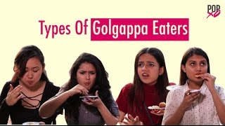 Types Of Golgappa Eaters - POPxo Comedy
