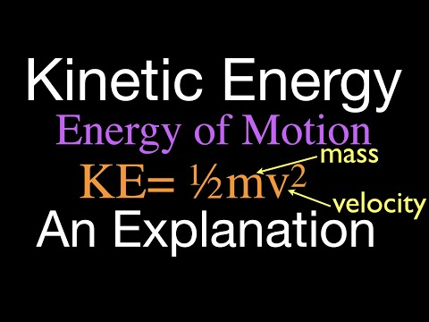 Physics, Kinetic Energy, An Explanation
