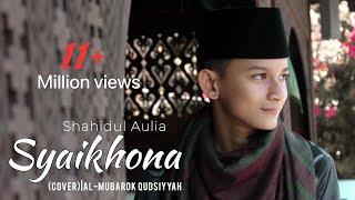 SYAIKHONA - Shahidul Aulia (Cover) | Al Mubarok Qudsiyyah