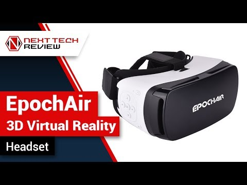 EpochAir 3D Virtual Reality Headset Product Review  – NTR