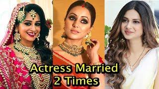 11 Tv Actress Who Married Two Times | Hina Khan,Dipika Kakkar