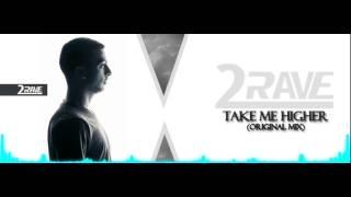 2Rave   Take me higher original mix