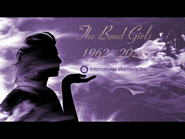 International Women's Day 2020 - The Bond Girls (1962-2020)