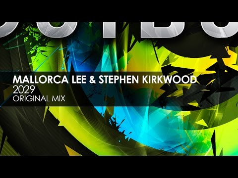 Mallorca Lee & Stephen Kirkwood - 2029 (Original Mix)