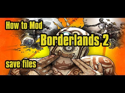 HOW TO MAKE MODDED BORDERlANDS 2 SAVES ON PC by Bunghole TV