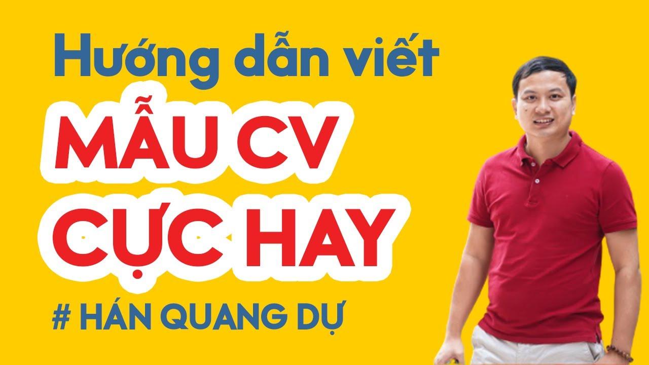 Hướng dẫn chi tiết Mẫu CV xin việc bằng tiếng Việt CỰC HAY