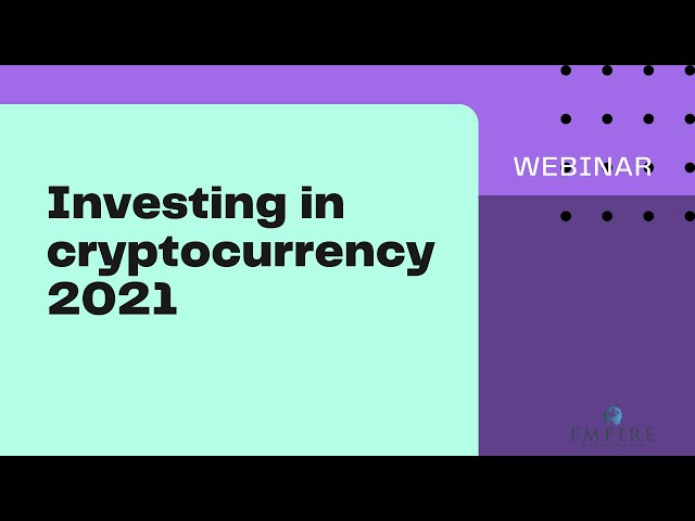 Investing in cryptocurrency 2021