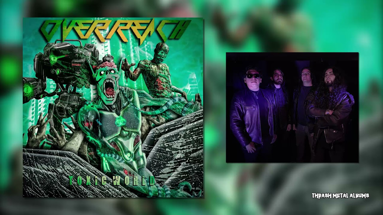 Over Reach  - Toxic World   [2021]  FULL ALBUM