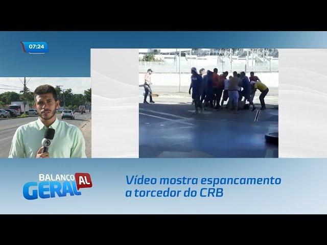 Vídeo mostra espancamento a torcedor do CRB