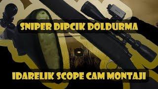Airsoft Sniper Dipçik Doldurma ve İdarelik Scopecam Montajı