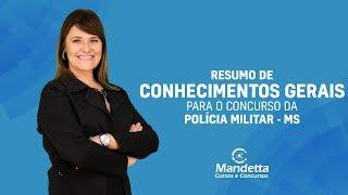 Resumo de Conhecimentos Gerais Para a Polícia Militar - MS | Prof. Luciana Ost