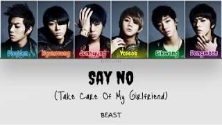 Beast (비스트) - 내 여자친구 부탁해 (Take Care of my Girlfriend/Say No) (Color Coded Lyrics Han/Rom/Eng/가사)