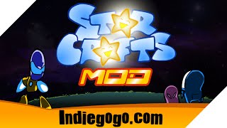 StarCrafts Mod Begins! (Indiegogo Crowd Funding Campaign)