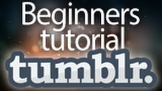 How to make a free blog with Tumblr! (2014) (HD) Beginners tutorial & Guide to tumblr