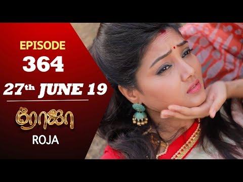 ROJA Serial | Episode 364 | 27th Jun 2019 | Priyanka | SibbuSuryan | SunTV Serial | Saregama TVShows