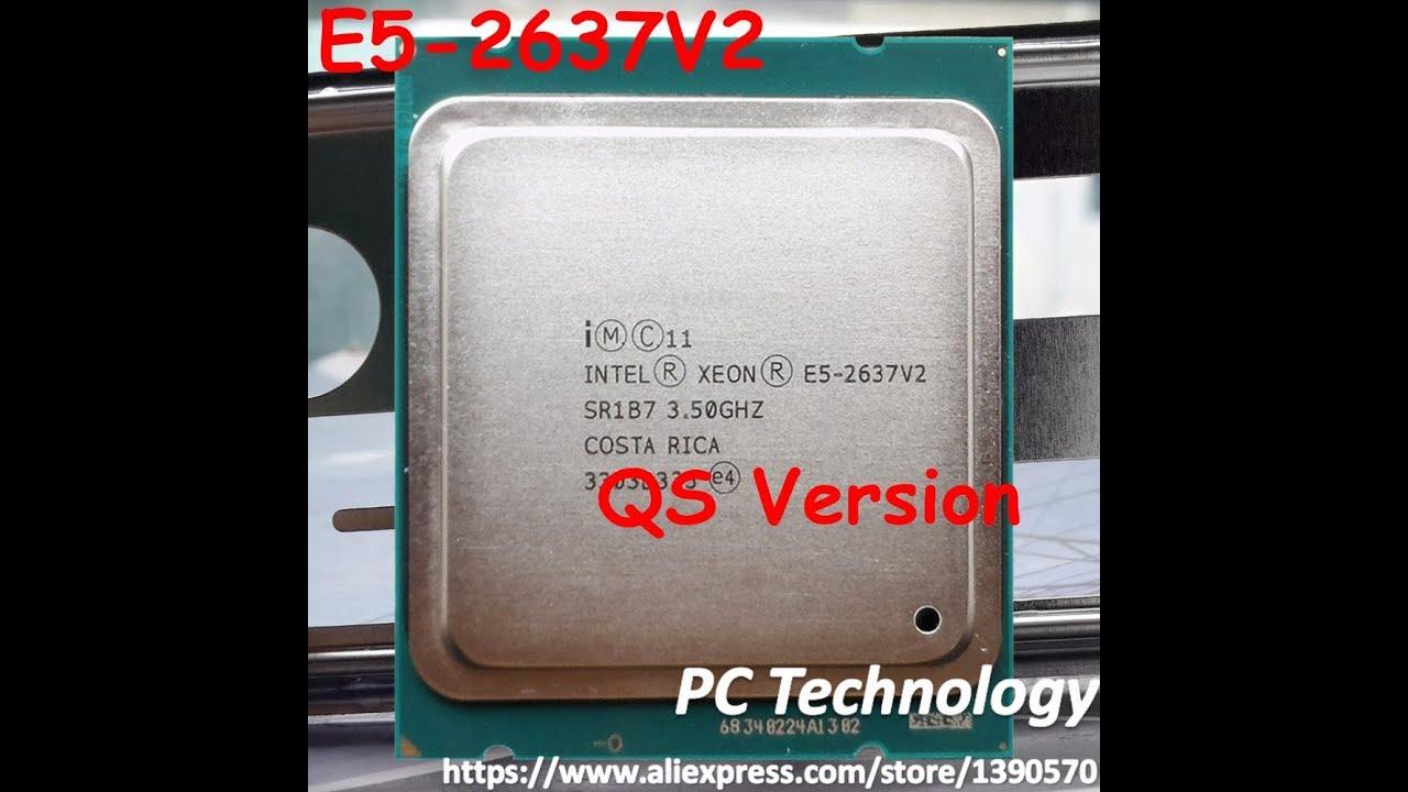 Original Intel Xeon E5 2637V2 QS Version CPU 3 50GHZ 15MB 4 core LGA2011 E5 2637 V2 processor E5 263