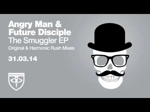Angry Man & Future Disciple - The Smuggler From Bombay (Harmonic Rush Remix)
