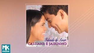 Cassiane e Jairinho - Falando de Amor (CD COMPLETO)