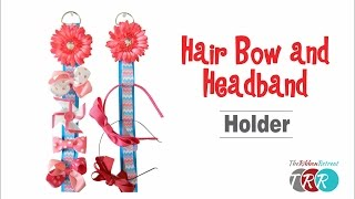 How to Make a Hair Bow and Headband Holder - TheRibbonRetreat.com