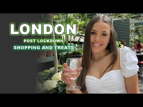LONDON - POST LOCKDOWN SHOPPING AND TREATS! PART ONE