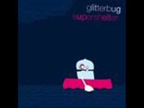 Glitterbug - Afternoon