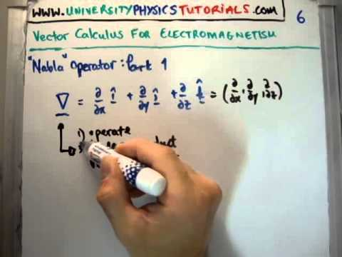 Vector Calculus for Electromagnetism 6 : Nabla Operator 1/2