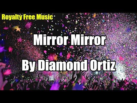 Mirror Mirror by Diamond Ortiz | R&B & Soul Happy | Fun | Royalty Free Music for YouTube 2019 Vibes mp3