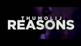 Thumolij - Reasons (OFFICIAL VIDEO) shot by. ShooterPdidit