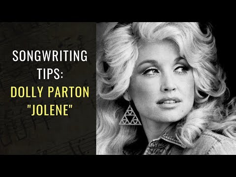 Songwriting Tips From Dolly Parton – Jolene | Songwriting Academy