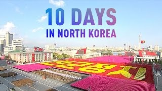10 Days in North Korea. Inside the most isolated country in the world