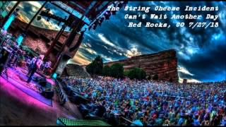 the string cheese incident can t wait another day red rocks 7 27 13