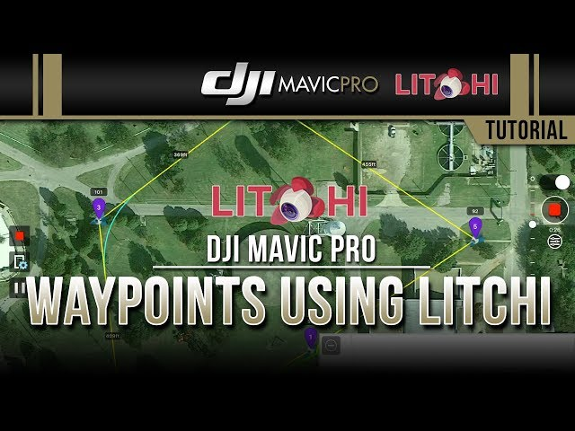 DJI Mavic Pro / Waypoints Using LITCHI App. (Tutorial)