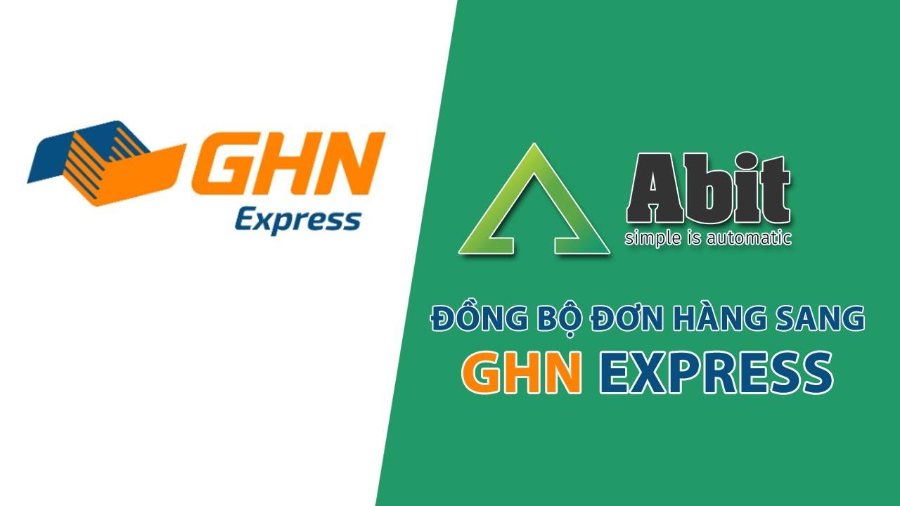 Abit – Đồng bộ,  tạo đơn hàng loạt sang GHN Express