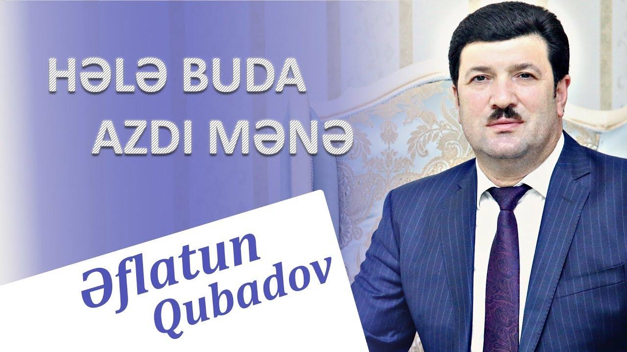 Eflatun Qubadov Hele Buda Azdi Mene 2018 Audio By Eflatun