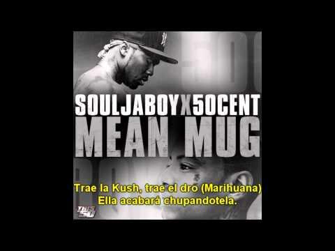 Soulja Boy  Mean Mug ft 50 Cent Subtiulado al Español
