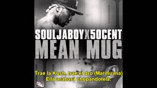 Soulja Boy - Mean Mug ft 50 Cent Subtiulado al Español
