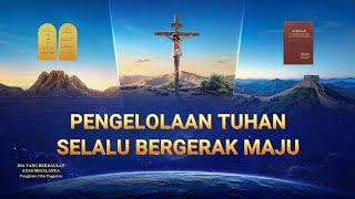 Musik Rohani Kristen(15)Pengelolaan Tuhan Selalu Bergerak Maju - Edisi Dubbing