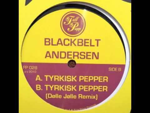 Blackbelt Andersen - Tyrkisk Pepper