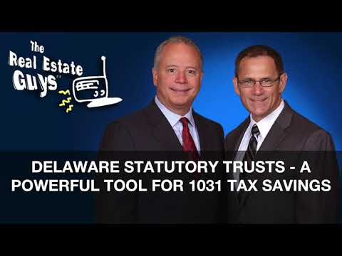 Delaware Statutory Trusts - A Powerful Tool for 1031 Tax Savings