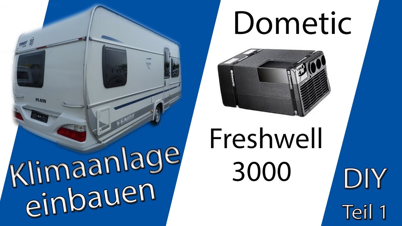 klimaanlage dometic freshwell 3000 in einen wohnwagen. Black Bedroom Furniture Sets. Home Design Ideas