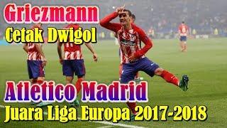 Download Video FANTASTIS!!! Antoine Griezmann Cetak Dwigol, Atletico Madrid Juara Liga Europa 2017-2018 MP3 3GP MP4
