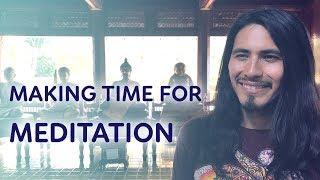 Making Time for Meditation