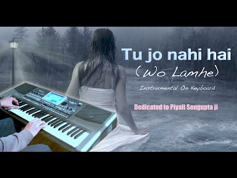 Tu Jo Nahi Hai-W0H LAMHE-Instrumental On Keyboard