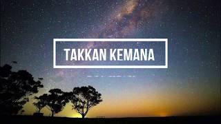 [LIRIK]~THE OVERTUNES-TAKAN KEMANA