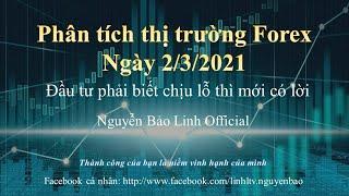 Phân tích thị trường Forex ngày 2/3/2021 - Nguyễn Bảo Linh Official