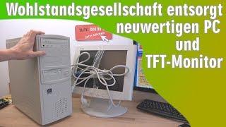 Wohlstandsgesellschaft entsorgt neuwertigen PC und TFT-Monitor